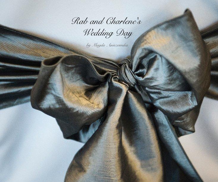 View Rab and Charlene's Wedding Day by Magda Aniszewska