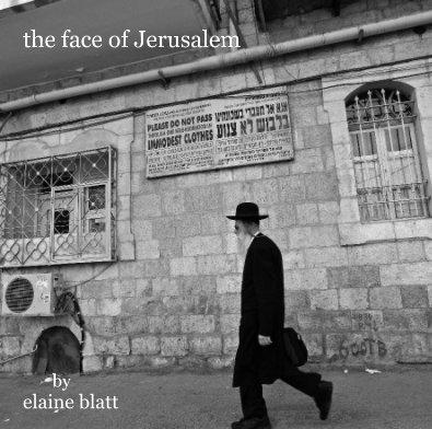 the face of Jerusalem by elaine blatt - Arts & Photography Books photo book