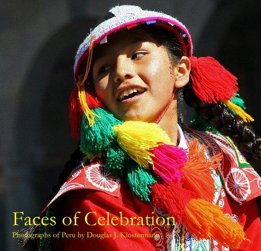 View Faces of Celebration by Douglas J. Klostermann