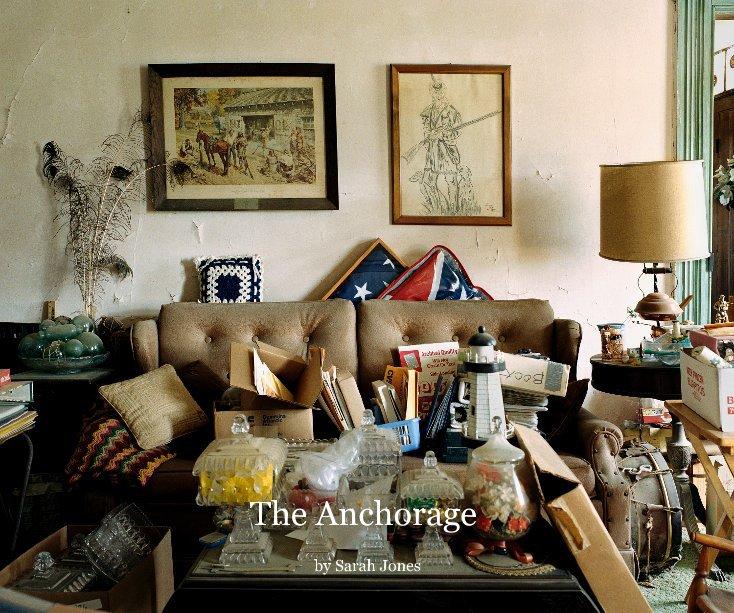 Ver The Anchorage por Sarah Jones