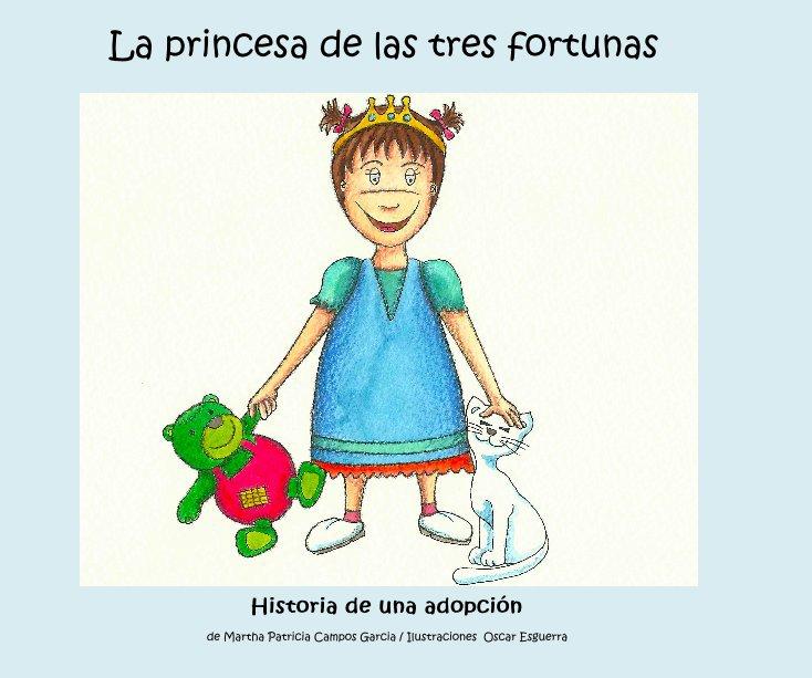 View La princesa de las tres fortunas by de Martha Patricia Campos Garcia / Ilustraciones Oscar Esguerra