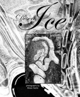 Desert Ice ... a fleeting romance - Arts & Photography Books photo book