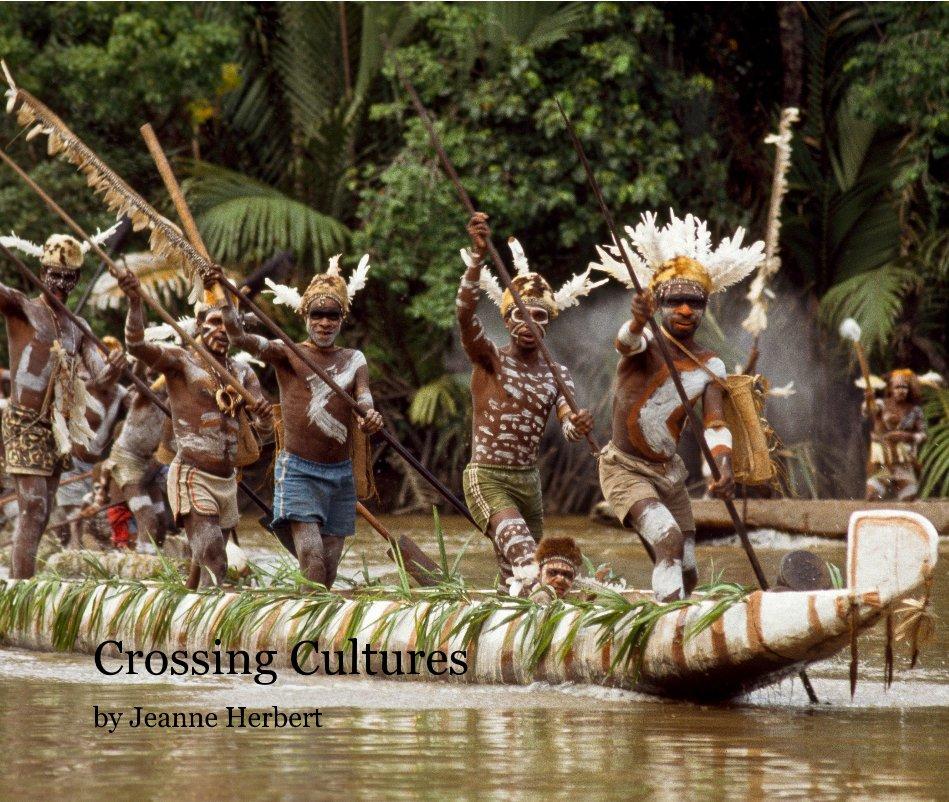 View Crossing Cultures by Jeanne Herbert