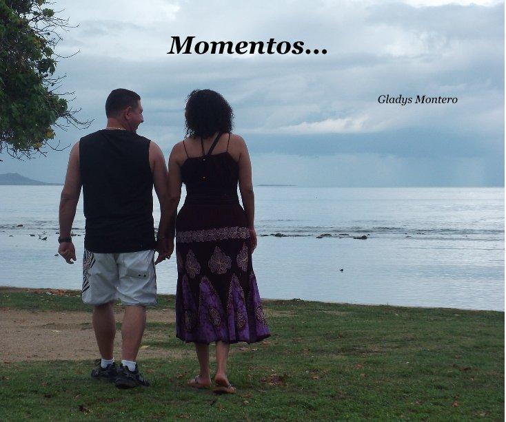 View Momentos... by Gladys Montero