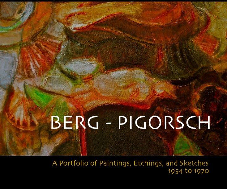 View BERG - PIGORSCH by Preface by Phyllis Berg-Pigorsch