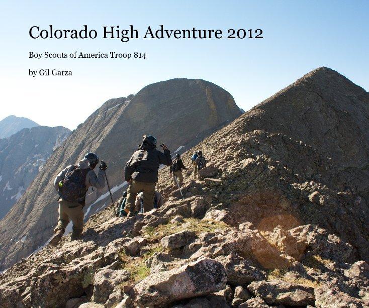 View Colorado High Adventure 2012 by Gil Garza