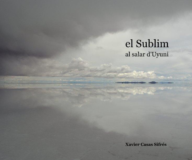 View el Sublimal salar d'Uyuni by Xavier Casas Sifrés
