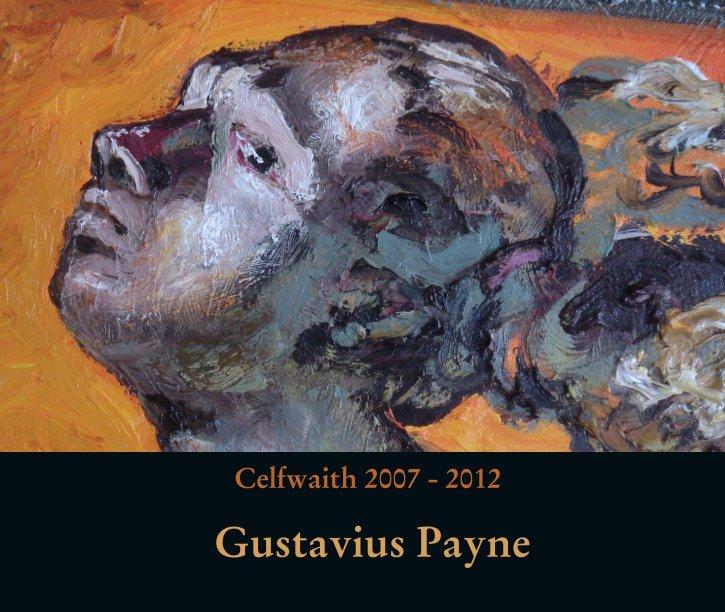 View Gustavius Payne Celfwaith 2007 - 2012 by Gustavius Payne