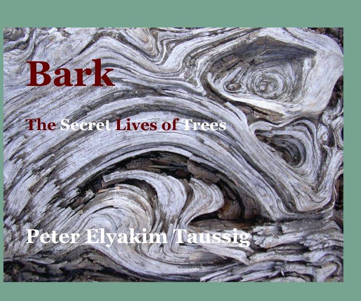 View Bark by Peter Elyakim Taussig