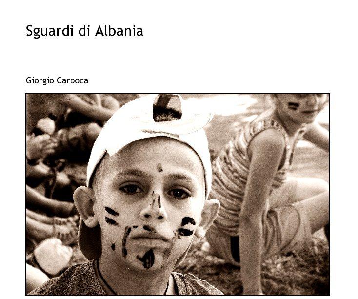 View Sguardi di Albania by Giorgio Carpoca