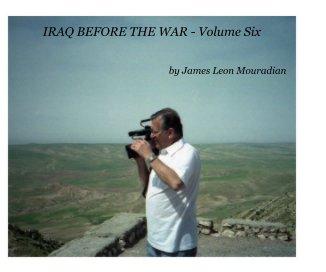 IRAQ BEFORE THE WAR - Volume Six - Arts & Photography Books photo book