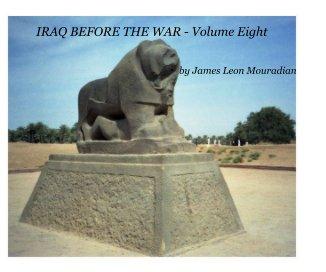 IRAQ BEFORE THE WAR - Volume Eight - Arts & Photography Books photo book