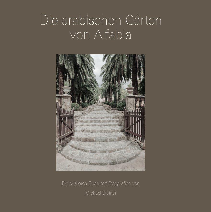 View Die arabischen Gärten von Alfabia by Michael Steiner