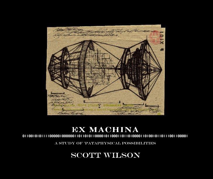 View EX MACHINA by Scott Wilson
