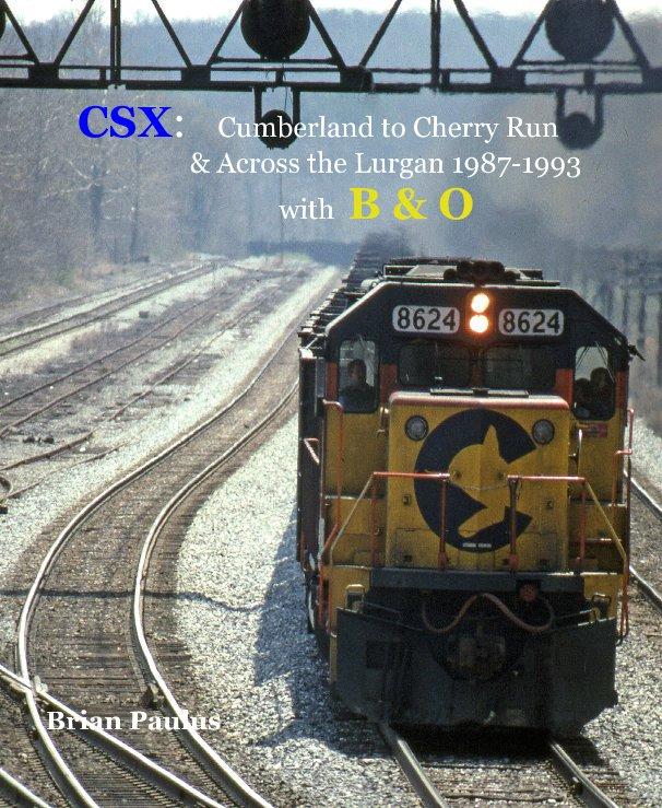View CSX: Cumberland to Cherry Run & Across the Lurgan 1987-1993 with B&O by Brian Paulus