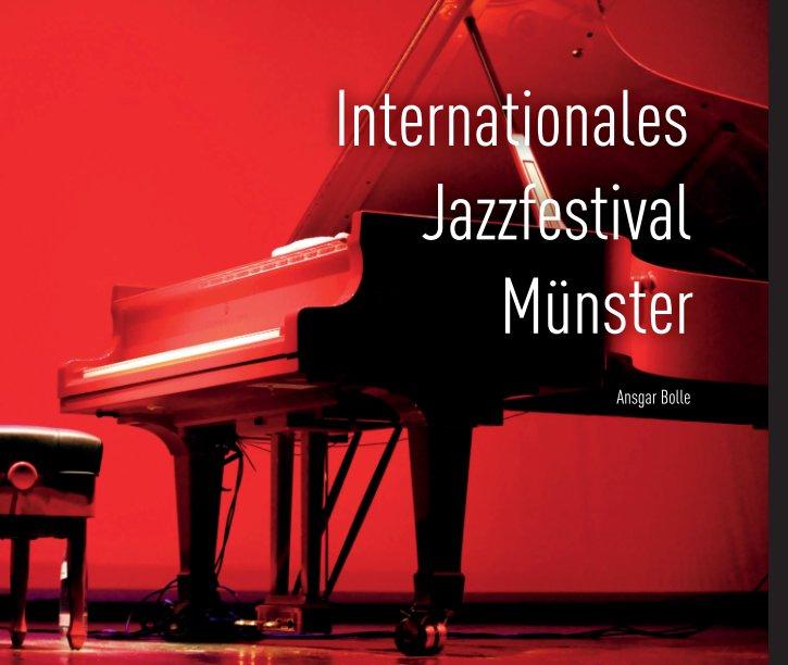 Internationales Jazzfestival Münster 2001-2013 nach Ansgar Bolle anzeigen