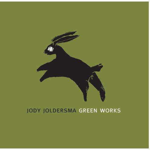 View Green Works by Jody Joldersma