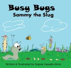Busy Bugs Sammy the Slug - Children photo book