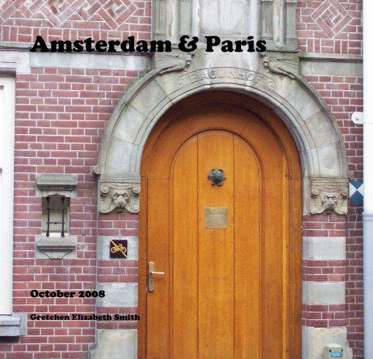 Ver Amsterdam & Paris por Gretchen Elizabeth Smith