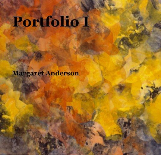 View Portfolio I by Margaret Anderson