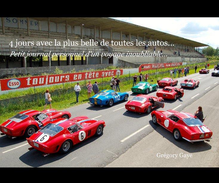 View 4 jours avec la plus belle de toutes les autos... by Grégory Gaye