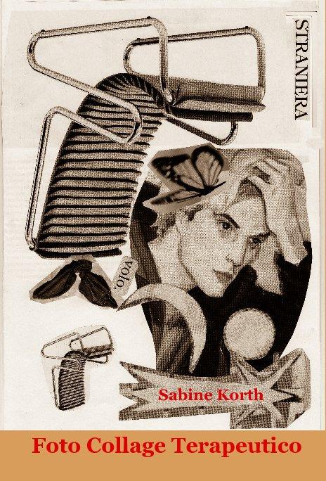 Visualizza Foto Collage Terapeutico di Sabine Korth
