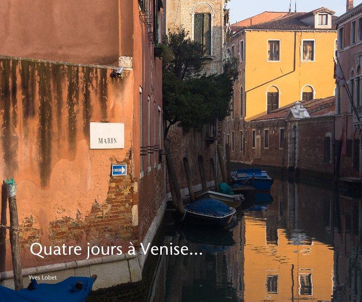 View Quatre jours à Venise by Yves Lobet