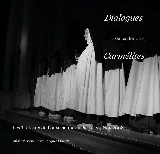 View Dialogues Georges Bernanos Carmélites by Mise en scène Jean-Jacques Guérin
