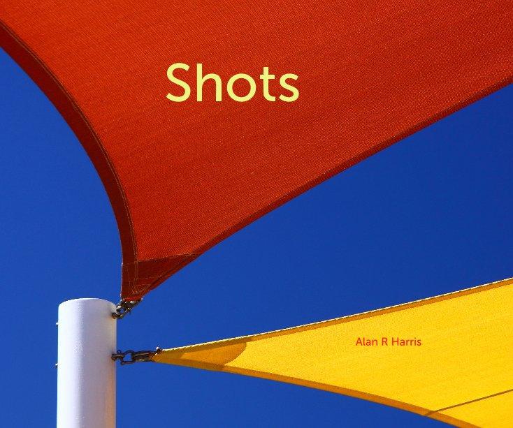 View Shots by Alan R Harris