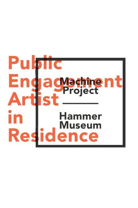 View Public Engagement by Machine Project