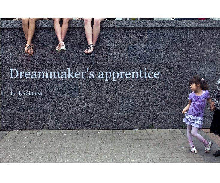 View Dreammaker's apprentice by Ilya Shtutsa