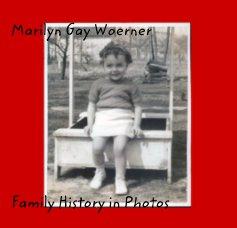 Marilyn Gay Woerner - Biographies & Memoirs photo book