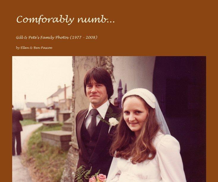Ver Comforably numb... por Ellen & Ben Pascoe