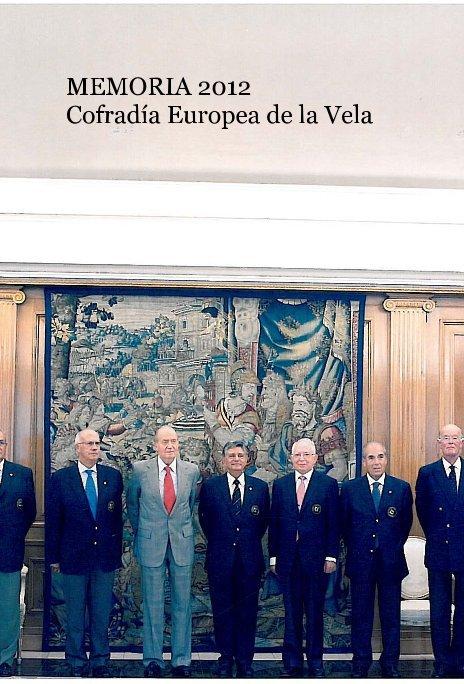 View MEMORIA 2012 Cofradía Europea de la Vela by CEV