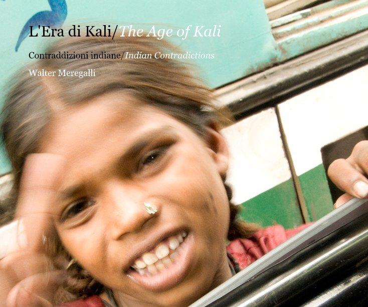 View L'Era di Kali/The Age of Kali by Walter Meregalli