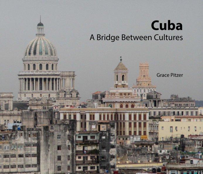 View Cuba by Grace Pitzer
