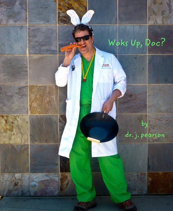 View Woks Up, Doc? by dr. j. pearson