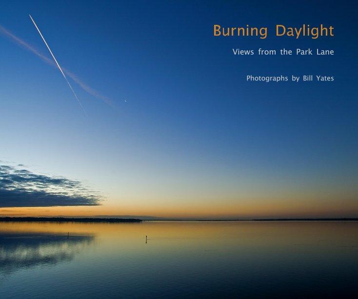 View Burning Daylight by Bill Yates