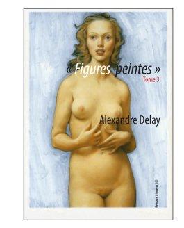 « Figures peintes » tome 3 - Beaux-arts livre photo