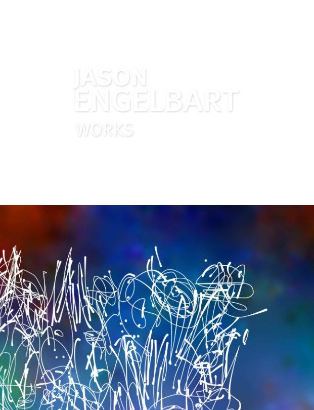 Visualizza Jason Engelbart Works di Jason Engelbart