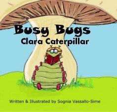 Busy Bugs Clara Caterpillar - Children photo book
