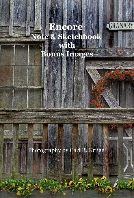 Ver Encore Note & Sketchbook with Bonus Images por Photography by Carl R. Kriigel