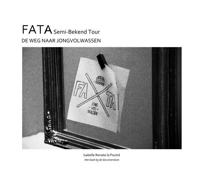 View FATA Semi-Bekend Tour by Isabelle Renate la Poutré