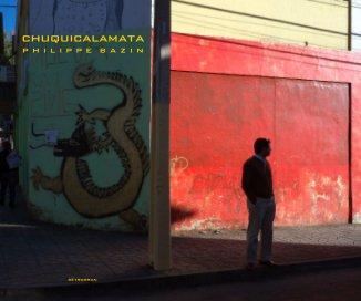 Chuquicalamata - Livres d'art et de photographie livre photo