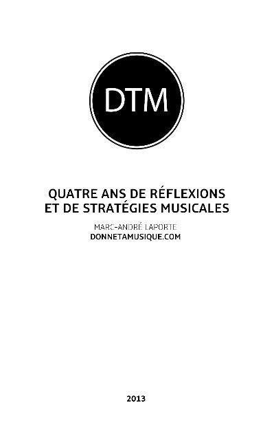 View Quatre ans de réflexions et de stratégies musicales by Marc-André Laporte - www.donnetamusique.com