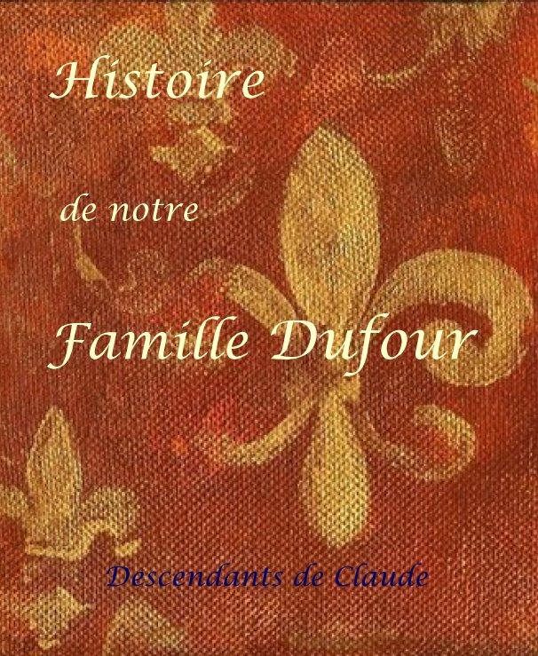 """Ver Histoire de notre Famille Dufour 8""""x10"""" format Portrait Standard por René Albert"""