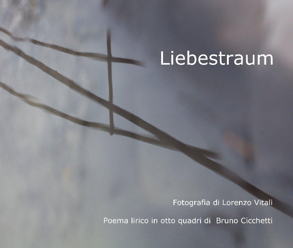 View Liebestraum by Fotografia di Lorenzo Vitali Poema lirico in otto quadri di Bruno Cicchetti