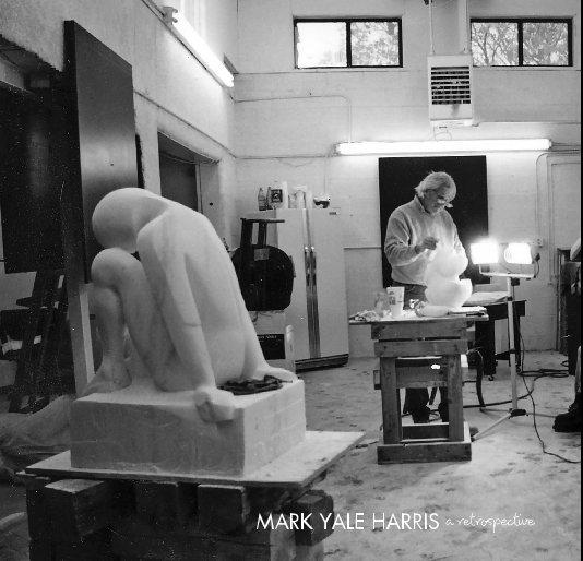 Visualizza MARK YALE HARRIS a retrospective - hard cover di MARK YALE HARRIS a retrospective