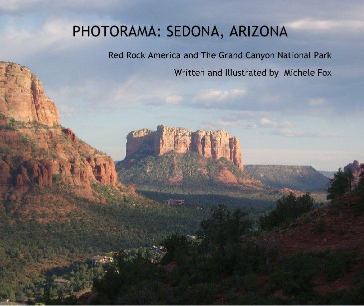 View PHOTORAMA: SEDONA, ARIZONA by Written and Illustrated by  Michele Fox
