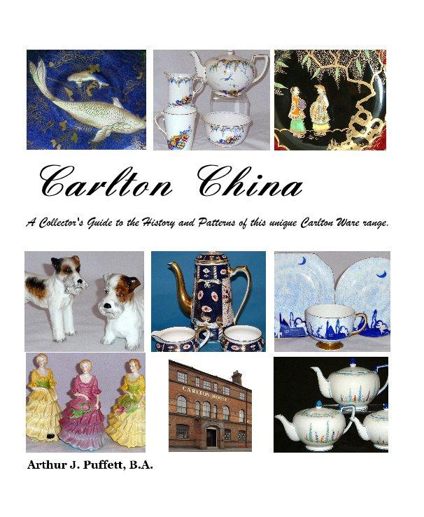 View Carlton China by Arthur J Puffett BA